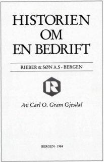 Historien om en bedrift : Rieber & Søn A.S - Bergen