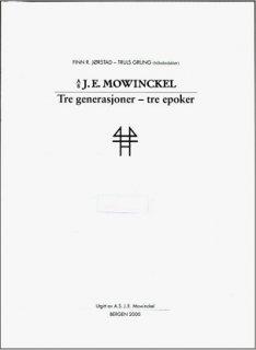A/S J.E. Mowinckel : tre generasjoner - tre epoker